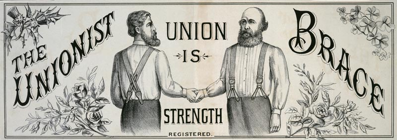 Union Is Strength, advertisement for Union Braces, 1888 Date: 1887